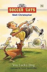 You Lucky Dog - Matt Christopher, Stephanie True Peters, Daniel Vasconcellos