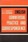 English Commercial Practice and correspondence - C.E. Eckersley