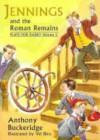 Jennings and the Roman Remains: Plays for Radio (Jennings Radio Plays) - Anthony Buckeridge, Val Biro