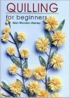 Quilling for Beginners [With Coils] - Jean Woolston-Hamey