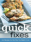 Quick Fixes: 100 Recipes for the Way You Really Cook - Betty Crocker