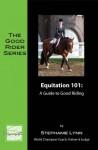 Equitation Homework: A Blueprint to Excellence (The Good Rider Series) - Stephanie Lynn, Carol Carlson, Rachel Reilly