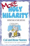 More Holy Hilarity (The Holy Humor Series) - Cal Samra, Rose Samra