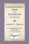 Kierkegaard's Fear & Trembling: Critical Appraisals - Robert L. Perkins