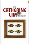The Catherine Lim Collection - Catherine Lim
