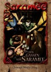 Saramee: In den Gassen von Saramee - Christoph Weidler (Hrsg.), Sylke Brandt, Markus K. Korb, Achim Hiltrop, Dirk Wonhöfer, Michael Borlik, Christian Endres, Chris Schlicht, Christoph Weidler