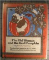 The Old Woman And The Red Pumpkin; A Bengali Folk Tale - Betsy Bang