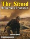 The Stand: The Final Flight of Lt. Frank Luke, JR. - Stephen Skinner