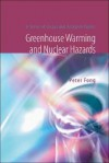 Greenhouse Warming and Nuclear Hazards: A Series of Essays and Research Papers - Peter Fong