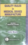 Quality Rules in Medical Device Manufacture - John Sharp
