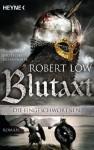 Blutaxt: Die Eingeschworenen 5 - Roman (German Edition) - Robert Low, Christine Naegele