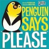 "Penguin Says ""Please"" - Michael Dahl, Oriol Vidal"