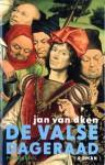 De valse dageraad: het leven van Hroswithus Wikalensis, wereldreiziger en geleerde - Jan van Aken