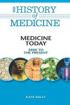 Medicine Today: 2000 to the Present - Kate Kelly