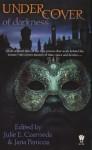Under Cover of Darkness - Julie E. Czerneda, Jana Paniccia