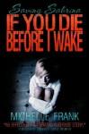 If You Die Before I Wake (Saving Sabrina) - Michelle Frank