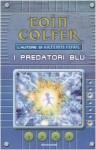 I predatori blu - Eoin Colfer, Angela Ragusa