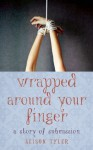 Wrapped Around Your Finger: A Story of Submission - Alison Tyler