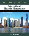 International Financial Management, Abridged Edition - Jeff Madura