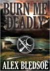 Burn Me Deadly - Alex Bledsoe, Stefan Rudnicki