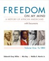 Freedom on My Mind, Volume 1: A History of African Americans, with Documents - Deborah Gray White, Waldo E. Martin Jr., Mia Bay