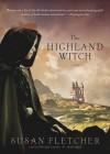 The Highland Witch - Susan Fletcher