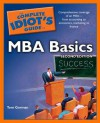 The Complete Idiot's Guide to MBA Basics - Tom Gorman
