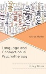 Language and Connection in Psychotherapy: Words Matter - Mary Davis
