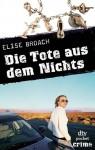 Die Tote aus dem Nichts - Elise Broach