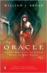 The Oracle: Ancient Delphi and the Science Behind Its Lost Secrets - William J. Broad
