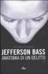 Anatomia di un delitto - Jefferson Bass, Emanuela Cervini