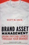 Brand Asset Management: Driving Profitable Growth Through Your Brands - Scott M. Davis