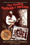 The Feuding Hatfields & McCoys - Coleman C. Hatfield, F. Keith Davis