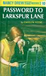 Password to Larkspur Lane (Nancy Drew, #10). - Carolyn Keene