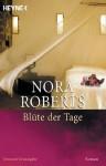 Blüte der Tage: Roman (German Edition) - Evelin Sudakowa-Blasberg, Nora Roberts