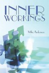 Inner Workings - Mike Anderson