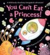 You Can't Eat A Princess! - Gillian Rogerson, Sarah McIntyre