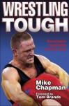 Wrestling Tough - Mike Chapman