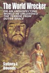 The World Wrecker: A Science Fiction Novel - Sydney J. Bounds
