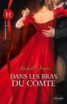 Dans les bras du comte (Les Historiques) (French Edition) - Michelle Styles