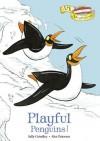 Playful Penguins! - Sally Grindley