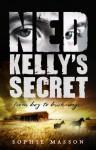 Ned Kelly's Secret - Sophie Masson