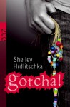 Gotcha! - Shelley Hrdlitschka, Christiane Steen