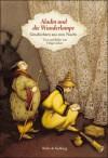 Aladin und die Wunderlampe : Geschichten aus Tausendundeiner Nacht - Anonymous, Helga Gebert