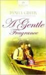 A Gentle Fragrance - Pamela Griffin