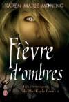 Les chroniques de Mackayla Lane - Tome 5: Fièvre d'Ombres (SEMI-POCHE) (French Edition) - Karen Marie Moning, Cécile Desthuilliers