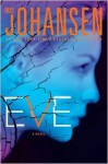 Eve (Eve, Quinn and Bonnie, #1; Eve Duncan, #12) - Iris Johansen