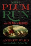 The Battle of Plum Run - Andrew Ward