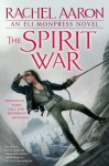 The Spirit War (An Eli Monpress Novel) - Rachel Aaron
