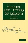 The Life and Letters of Faraday 2-Volume Set - Bence Jones, Michael Faraday
